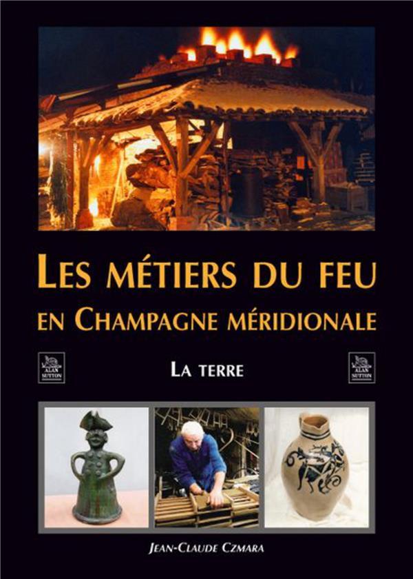 les métiers du feu en Champagne méridionnale ; la terre