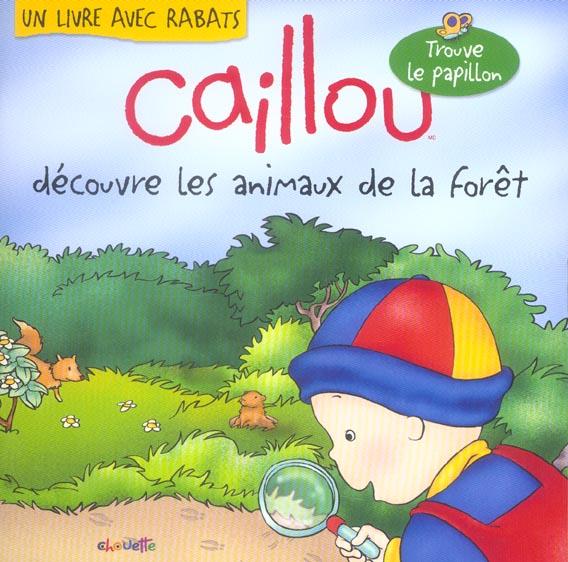 Caillou Decouvre Les Animaux De La Foret - Trouve Le Papillon