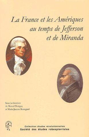 études révolutionnaires ; la France et les Amériques au temps de Jefferson et de Miranda