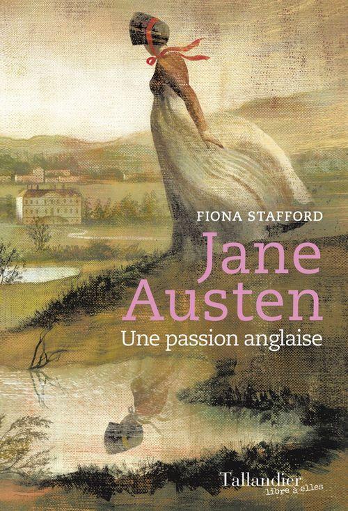 Jane Austen ; une passion anglaise