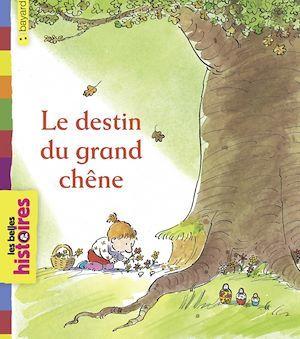 Le destin du grand chêne  - Bernadette Garreta-Tenger  - Bob Graham