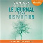 Vente AudioBook : Les enquêtes de l'inspectrice Malin t.1 : le journal de ma disparition  - Camilla Grebe