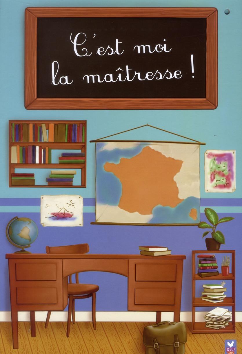 C'Est Moi ...; La Maitresse !