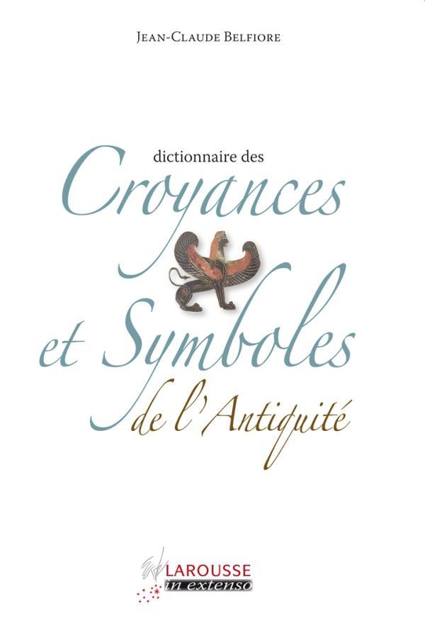 Dictionnaire des croyance et symboles de l'Antiquité