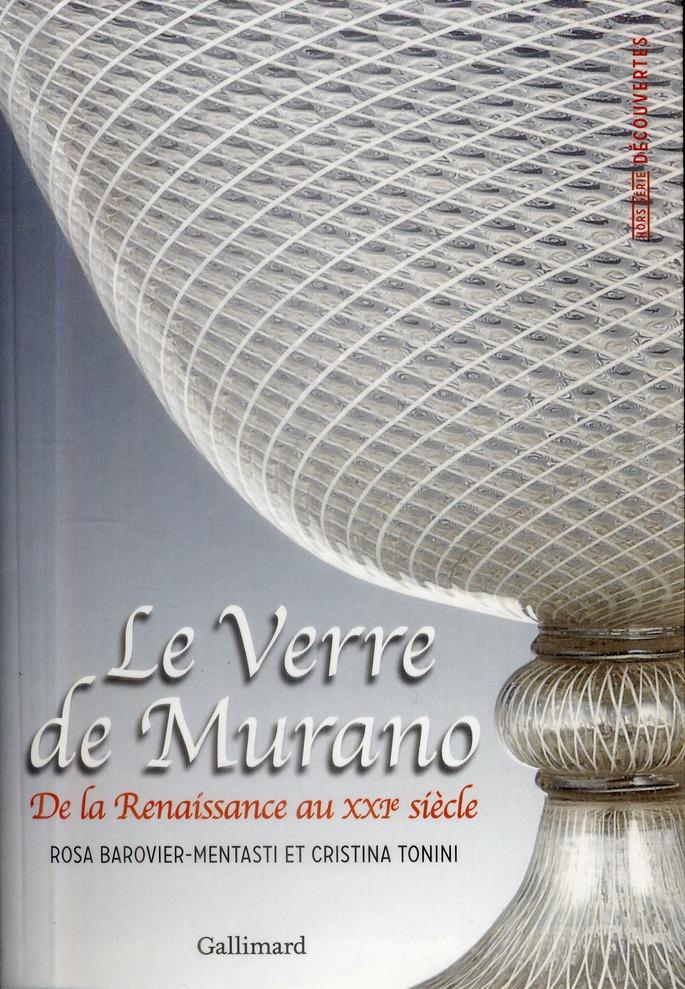 LE VERRE DE MURANO - DE LA RENAISSANCE AU XXI  SIECLE