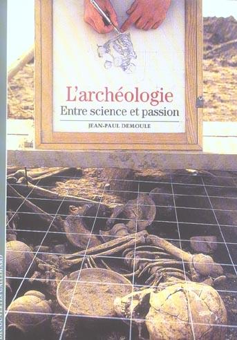Archeologie - t480 - l'archeologie - entre science et passion