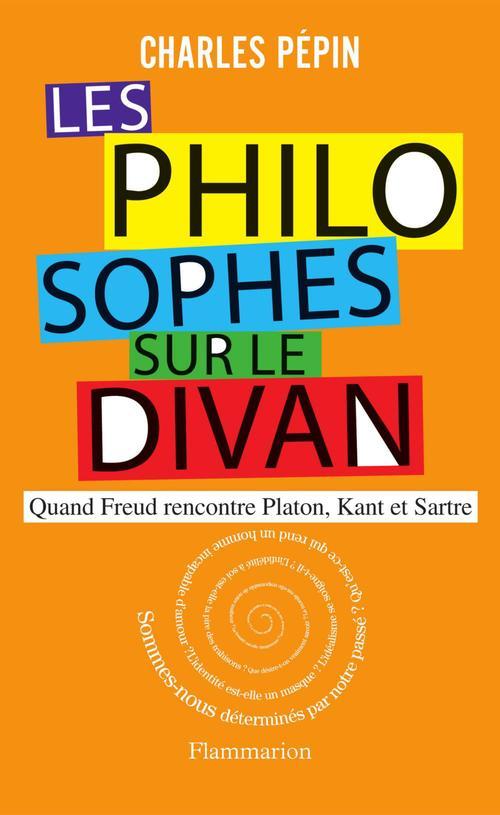 Les philosophes sur le divan ; quand Freud rencontre Platon, Kant et Sartre