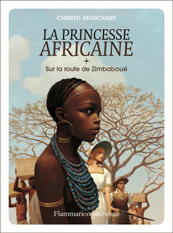 La princesse africaine T.1 ; sur la route de Zimbaboué