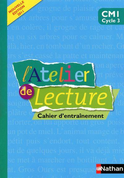 L'ATELIER DE LECTURE ; CM1 ; cahier d'entraînement