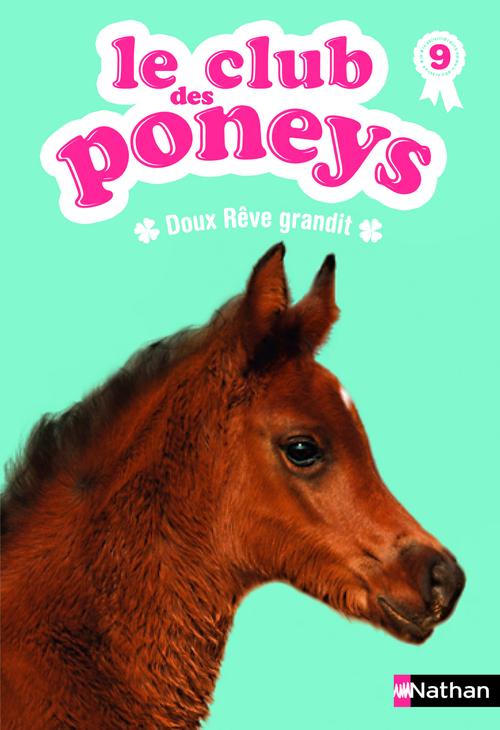 Le club des poneys t.9 ; doux rêve grandit