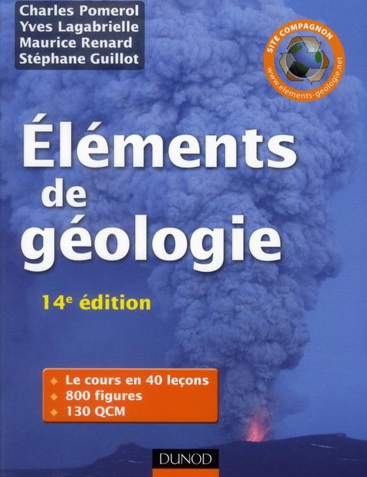 Elements De Geologie ; L'Essentiel Des Sciences De La Terre Et De L'Univers (Edition 2011)