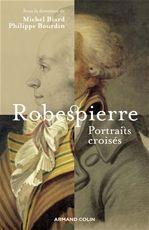 Robespierre ; portraits croisés