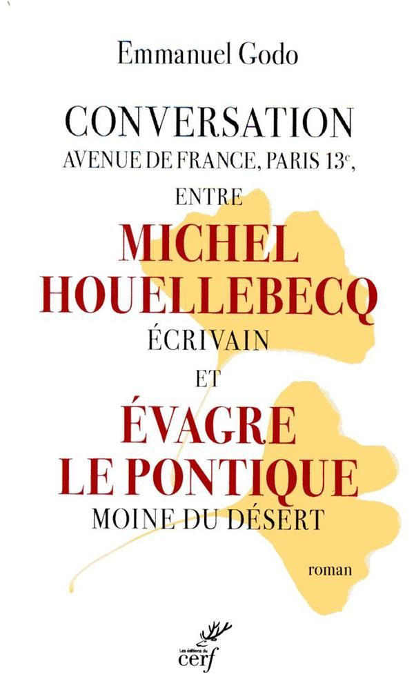 Conversation Avenue de France, Paris 13e, entre Michel Houellebecq écrivain et Evagre le Pontique moine du désert