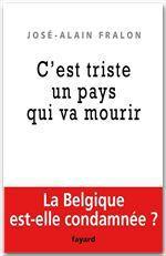 Vente EBooks : La Belgique est morte, vive la Belgique !  - José-Alain Fralon