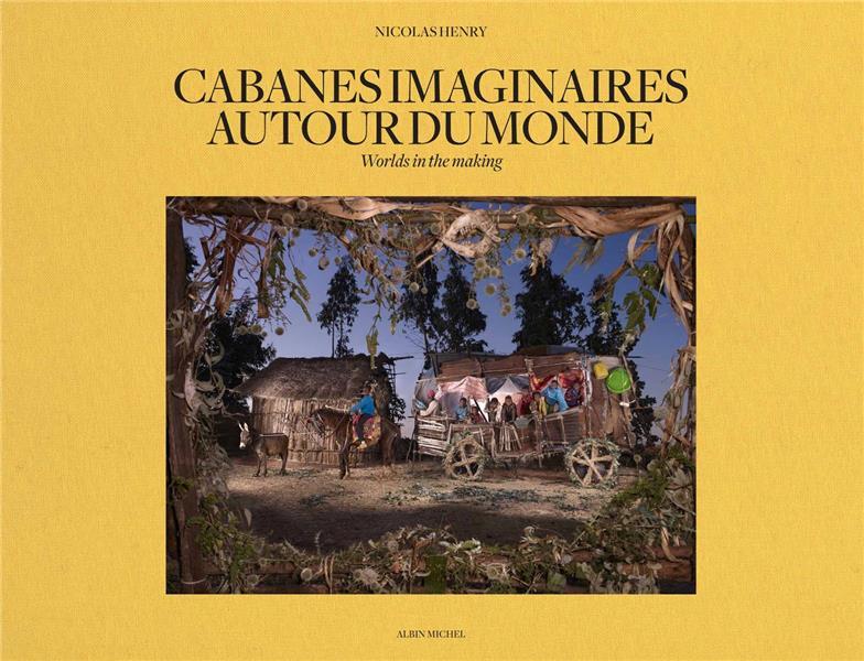 CABANES IMAGINAIRES AUTOUR DU MONDE