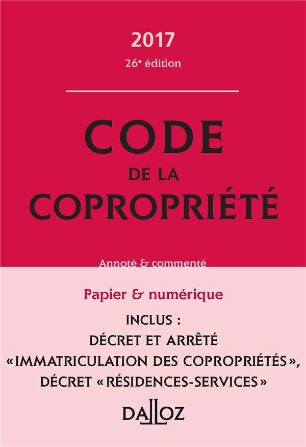Code de la copropriété ; commenté (édition 2017)