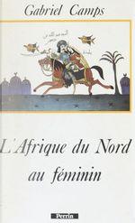 L'Afrique du Nord au féminin