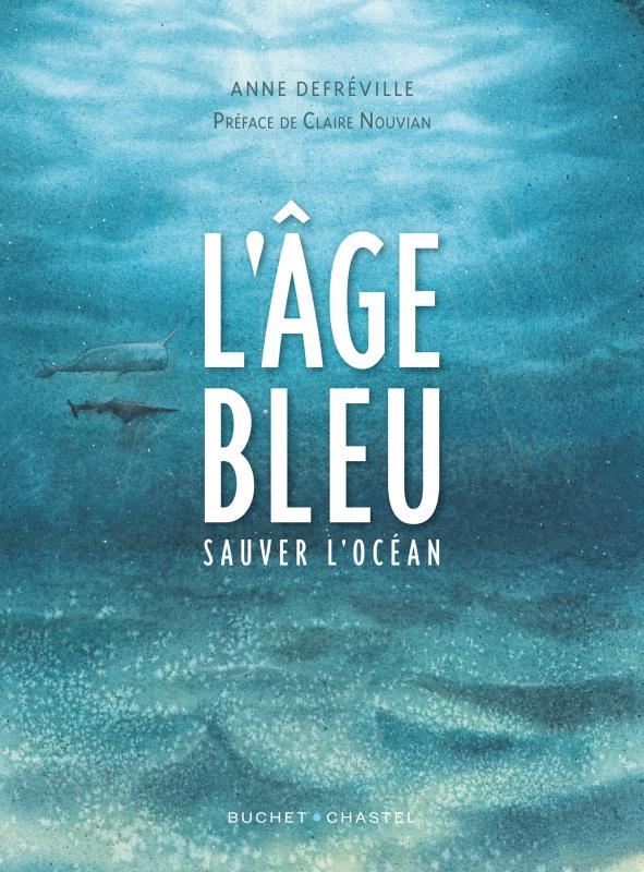 L'âge bleu ; sauver l'océan
