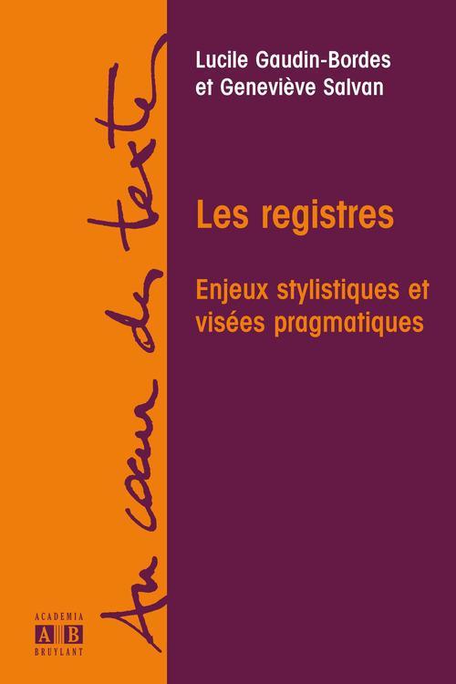 Les registres ; enjeux stylistiques et visées pragmatiques
