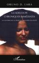 Guadeloupe chroniques immédiates ; ma contribution au projet guadeloupéen de société  - Oruno Denis Lara  - Oruno D.Lara