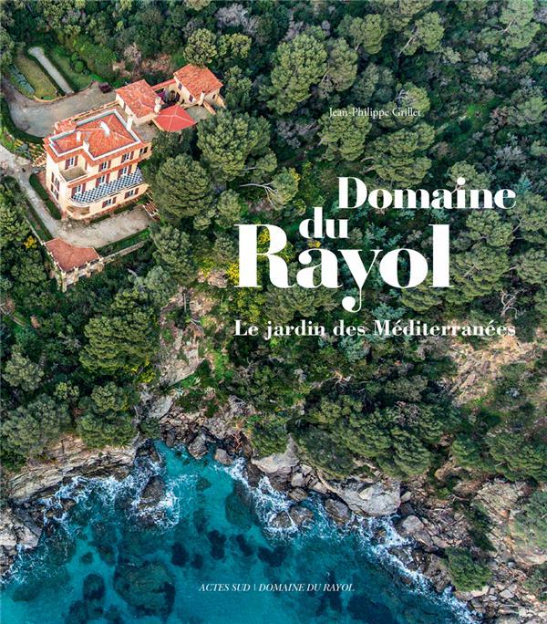 Le Domaine du Rayol ; le jardin des Méditerranées