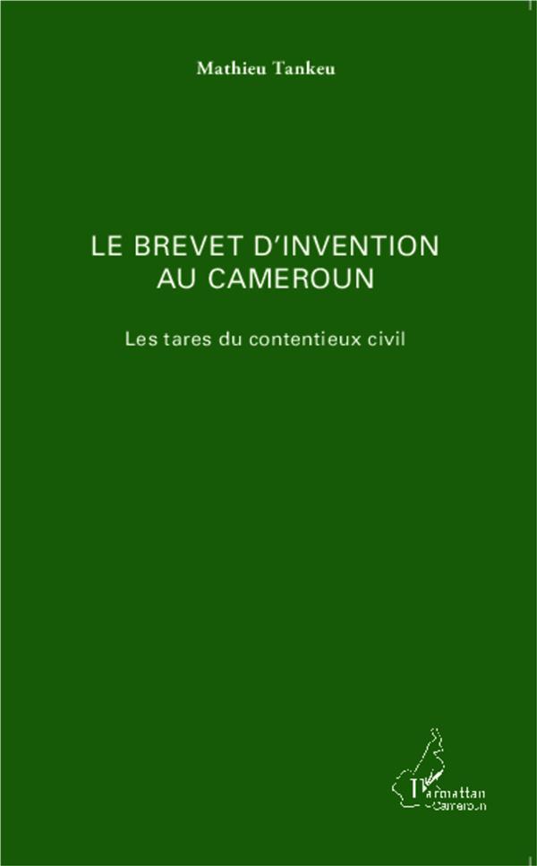 Le Brevet D'Invention Au Cameroun ; Les Tares Du Contentieux Civil