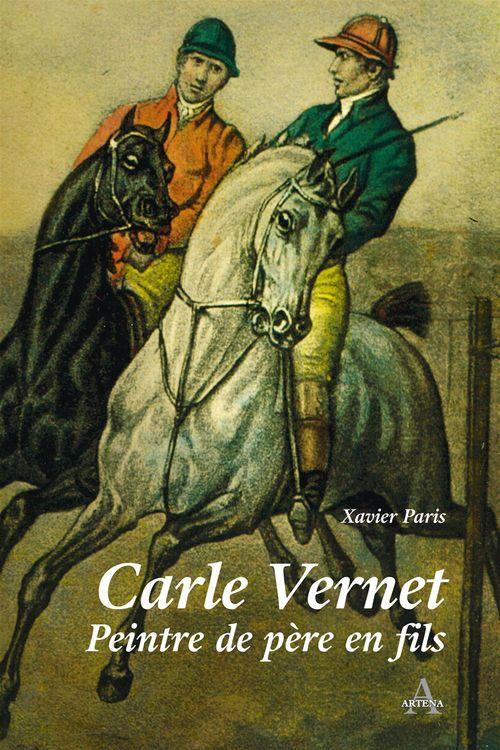 Carle Vernet peintre de père en fils