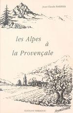 Les Alpes à la provençale  - Jean-Claude BARBIER