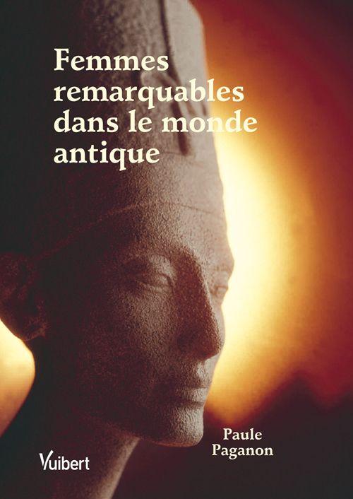 Femmes Remarquables Dans Le Monde Antiques