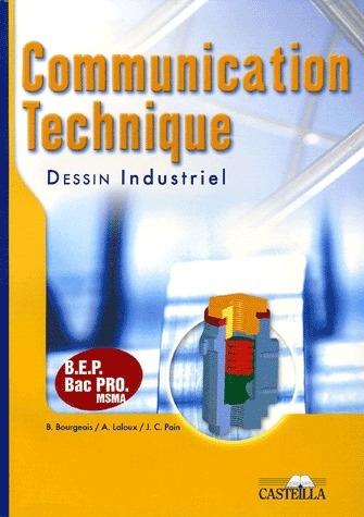Communication Technique ; Dessin Industriel ; Bep, Bac Pro ; Ouvrage