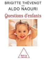 Vente Livre Numérique : Questions d'enfants  - Aldo Naouri - Brigitte Thévenot