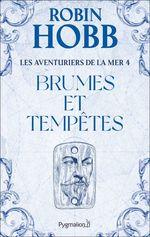 Les Aventuriers de la mer (Tome 4) - Brumes et tempêtes  - Robin Hobb