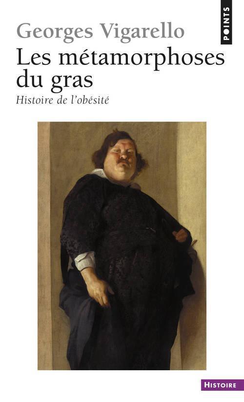 les métamorphoses du gras ; histoire de l'obésité