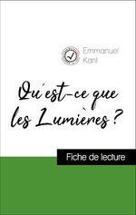 Vente EBooks : Analyse de l'oeuvre : Qu'est-ce que les Lumières ? (résumé et fiche de lecture plébiscités par les enseignants sur fichedelectur  - Emmanuel KANT