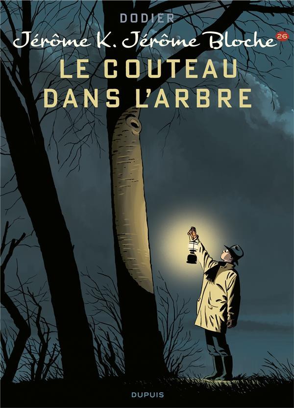 Jérôme K. Jérôme Bloche t.26 ; le couteau dans l'arbre