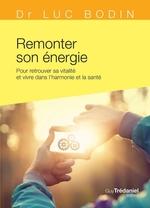 Vente Livre Numérique : Remonter son énergie  - Luc Bodin