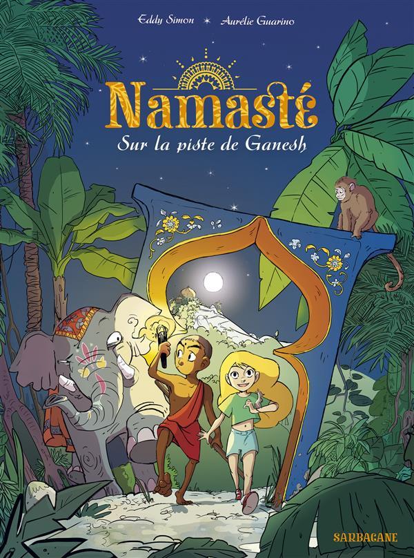 Namasté T.1 ; sur la piste de Ganesh