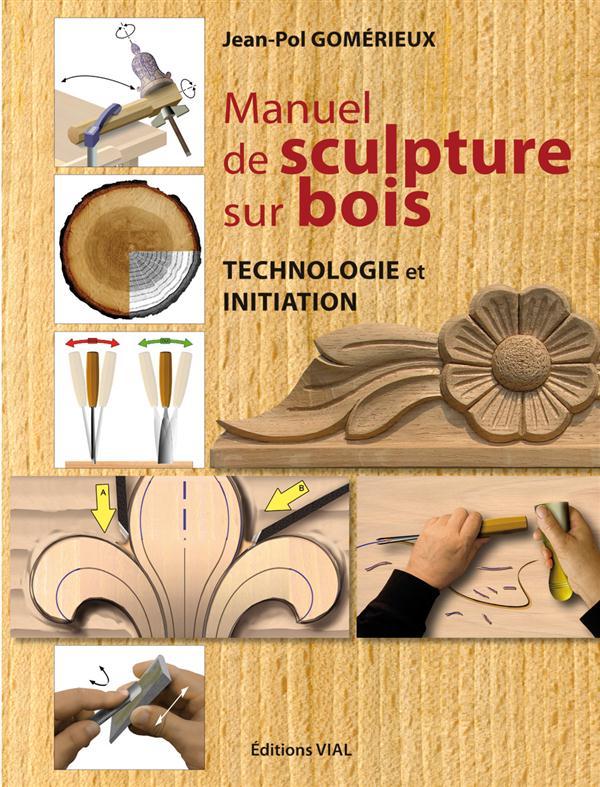 Manuel De Sculpture Sur Bois ; Technologie Et Initiation