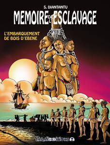 Memoire de l'esclavage t.3 ; l'embarquement de Bois d'Ebène