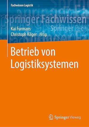 Betrieb von Logistiksystemen  - Kai Furmans  - Christoph Kilger