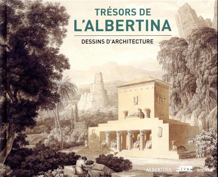 Trésors de l'Albertina ; dessins d'architecture