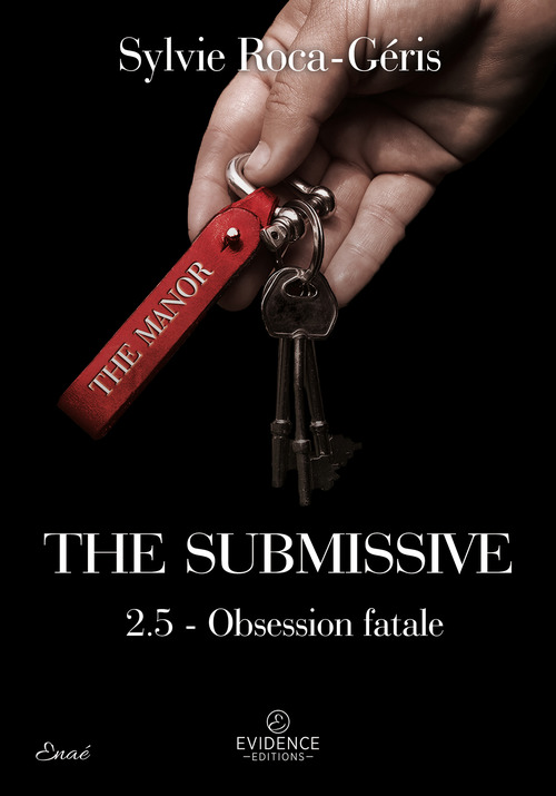 The submissive - t04 - the submissive 2.5 - obsession fatale  - Roca-Geris Sylvie