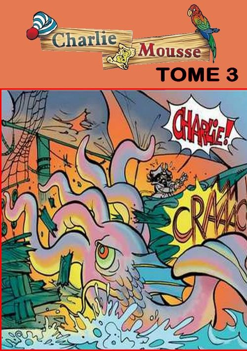 Le monstre des mers - Charlie Mousse, 3