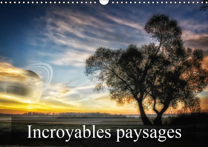 Incroyables paysages (calendrier mural 2019 din a3 horizontal) - paysages imaginaires (calendrier me