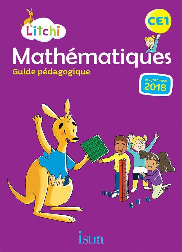 Litchi mathematiques ce1 - guide pedagogique - ed. 2019