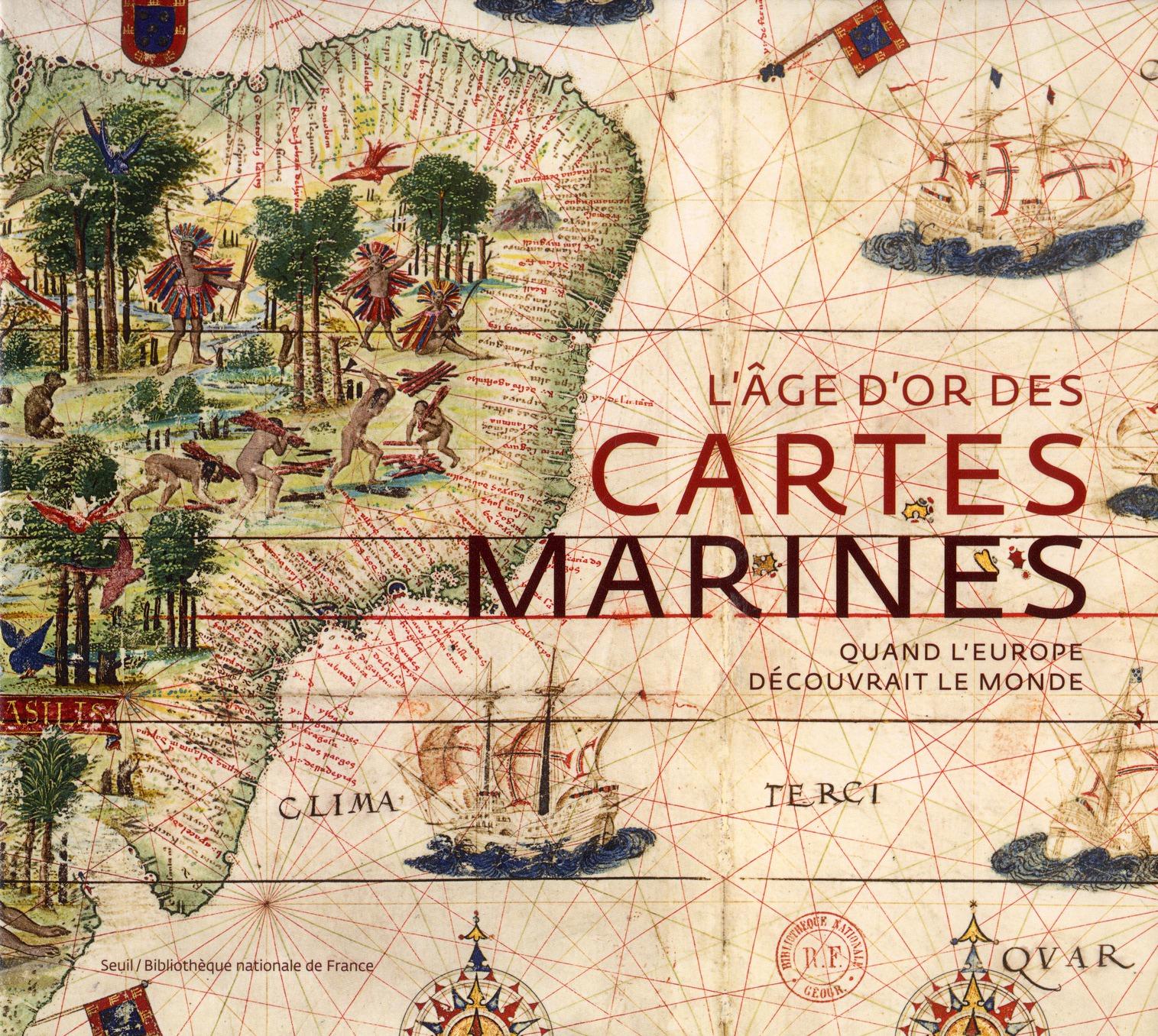 L'âge d'or des cartes marines ; quand l'Europe découvrait le monde