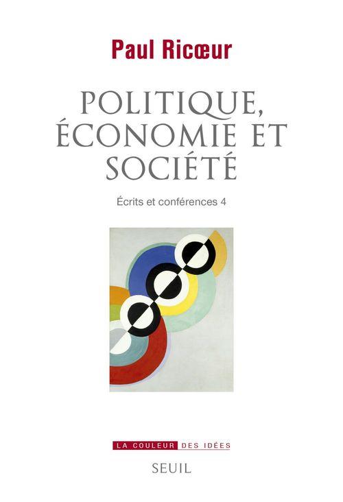 écrits et conférences t.4 ; politique, économie et société