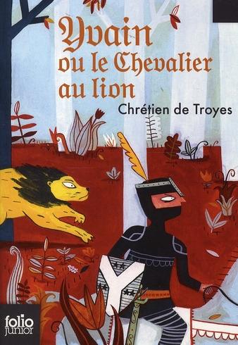 Yvain le chevalier au lion ; extraits des  romans de la table ronde