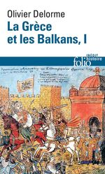 Vente EBooks : La Grèce et les Balkans (Tome 1)  - Olivier Delorme