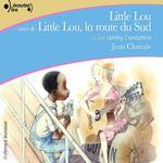 Little Lou ; Little Lou, la route du Sud  - Jean Claverie